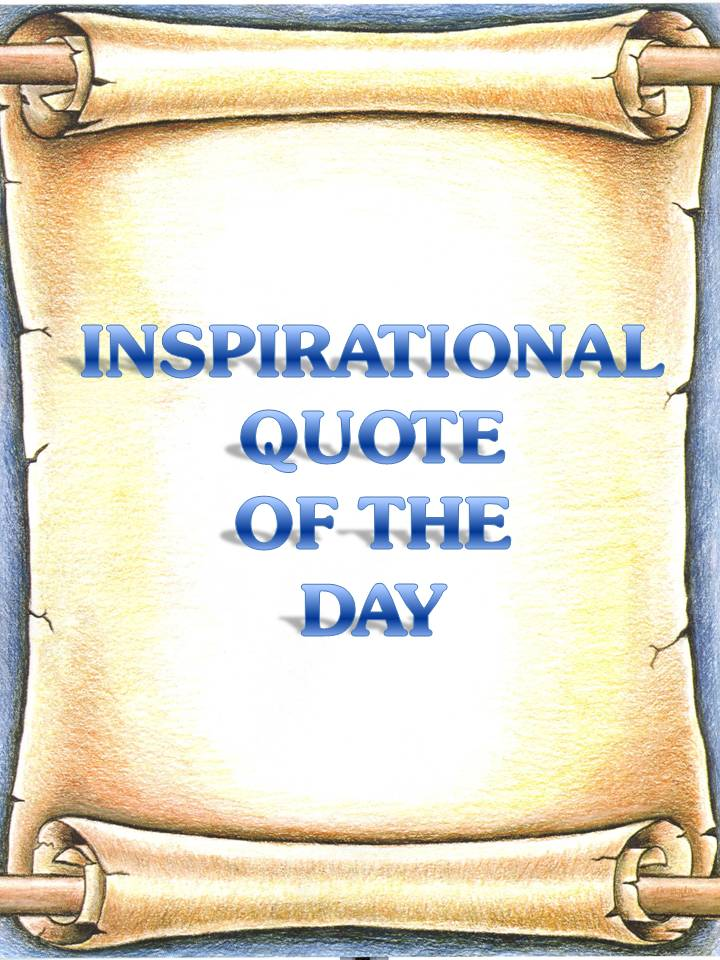 Inspirational Quotes Of The Day: 40 Motivational Quote Of The Day