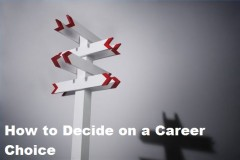 How to Decide on a Career Choice